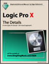 Logic Pro X - The Details (Graphically Enhanced Manual)