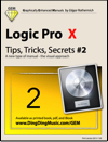 Logic Pro X - Tips, Tricks, Secrets #2 (Graphically Enhanced Manual)