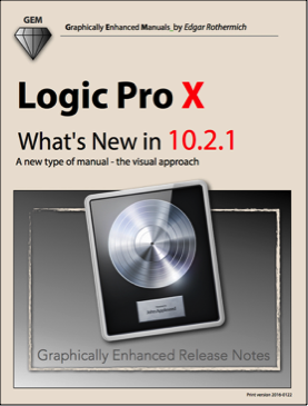 Logic Pro X - What's New in 10.2.1 (Graphically Enhanced Manual)