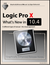Logic Pro X - What's New in 10.4 (Graphically Enhanced Manual)