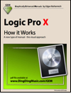 Logic Pro X - How it Works (Graphically Enhanced Manual)