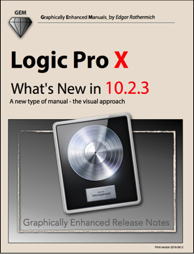 Logic Pro X - What's New in 10.2.3 (Graphically Enhanced Manual)