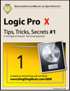 Logic Pro X - Tips, Tricks, Secrets #1 (Graphically Enhanced Manual)