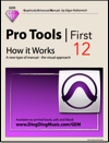 Pro Tools | First 12 - How it Works (Graphically Enhanced Manual)